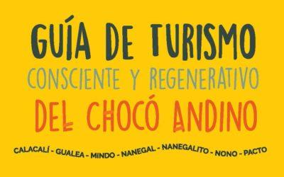 Guía de Turismo Consciente y Regenerativo del Chocó Andino